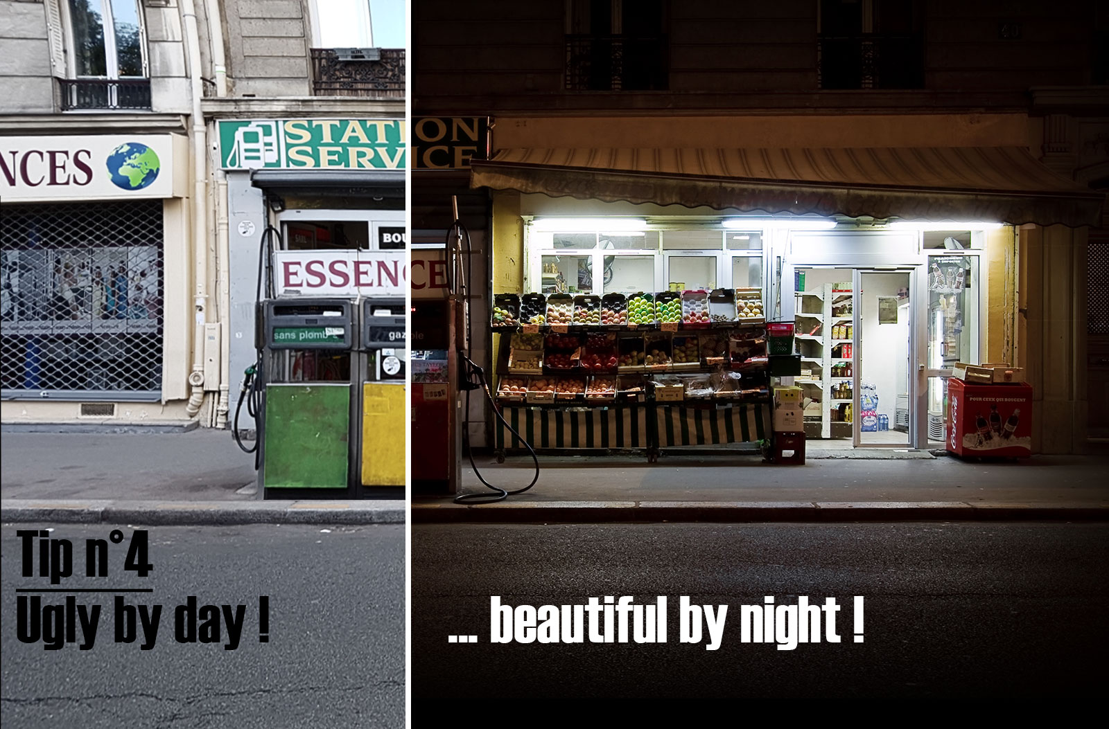 Tip n°4 : Ugly by day... beautiful by night